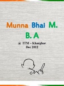 Munna Bhai M B A ITM Kharghar Dec