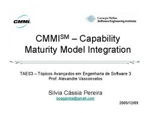 CMMISM Capability Maturity Model Integration TAES 3 Tpicos