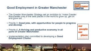 Good Employment in Greater Manchester The Greater Manchester