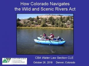 How Colorado Navigates the Wild and Scenic Rivers