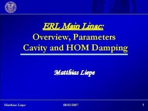 ERL Main Linac Overview Parameters Cavity and HOM