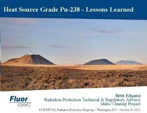 Heat Source Grade Pu238 Lessons Learned Britt Edquist