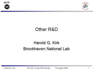 MCTF Other RD Harold G Kirk Brookhaven National