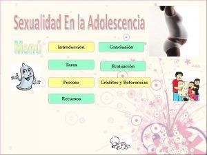 Introduccin Conclusin Tarea Evaluacin Proceso Crditos y Referencias