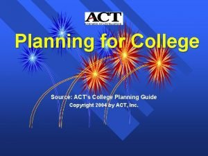 Planning for College Source ACTs College Planning Guide