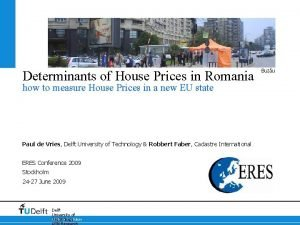 Determinants of House Prices in Romania how to