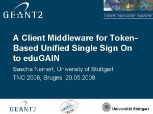 Connect Communicate Collaborate A Client Middleware for Token