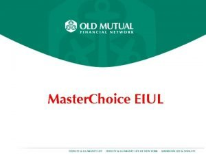 Master Choice EIUL Master Choice EIUL The Industrys