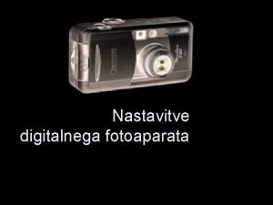 Nastavitve digitalnega fotoaparata Kupujem digitalni aparat Za kaj