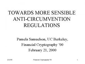 TOWARDS MORE SENSIBLE ANTICIRCUMVENTION REGULATIONS Pamela Samuelson UC