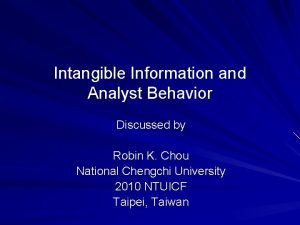 Intangible Information and Analyst Behavior Discussed by Robin
