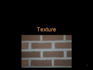 Texture 1 Overview Introduction Painted textures Bump mapping