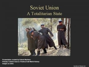 Soviet Union A Totalitarian State Presentation created by