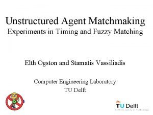 Unstructured Agent Matchmaking Experiments in Timing and Fuzzy
