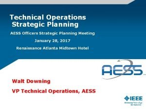 Technical Operations Strategic Planning AESS Officers Strategic Planning