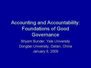 Accounting and Accountability Foundations of Good Governance Shyam