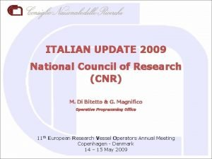 ITALIAN UPDATE 2009 National Council of Research CNR