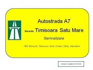 Autostrada A 7 Moravita Timisoara Satu Mare Semnalizare