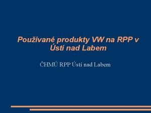 Pouvan produkty VW na RPP v st nad