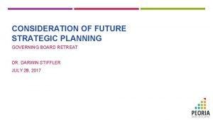 CONSIDERATION OF FUTURE STRATEGIC PLANNING GOVERNING BOARD RETREAT