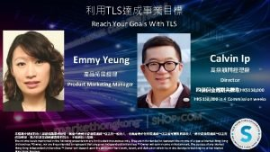 TLS Reach Your Goals With TLS Emmy Yeung
