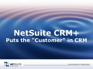 Net Suite CRM Puts the Customer in CRM