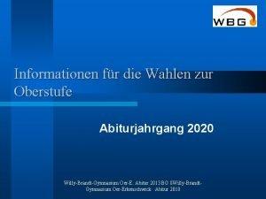 Informationen fr die Wahlen zur Oberstufe Abiturjahrgang 2020