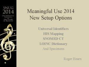 Meaningful Use 2014 New Setup Options Universal Identifiers
