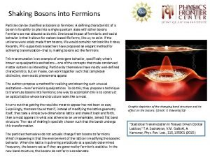 Shaking Bosons into Fermions Particles can be classified
