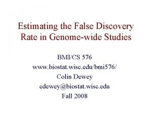 Estimating the False Discovery Rate in Genomewide Studies