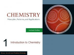 1 Introduction to Chemistry CHAPTER OBJECTIVES To recognize