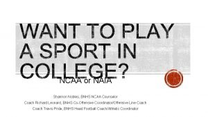 NCAA or NAIA Shannon Nobles BNHS NCAA Counselor