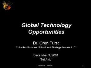 Global Technology Opportunities Dr Oren Frst Columbia Business
