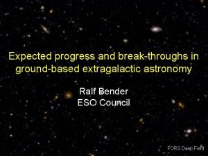 Expected progress and breakthroughs in groundbased extragalactic astronomy