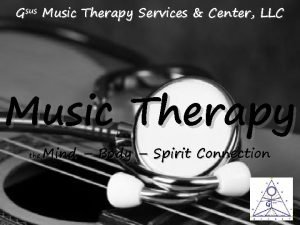 Gsus Music Therapy Services Center LLC Music Therapy