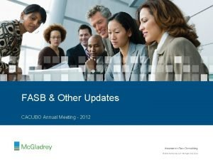 FASB Other Updates CACUBO Annual Meeting 2012 2012