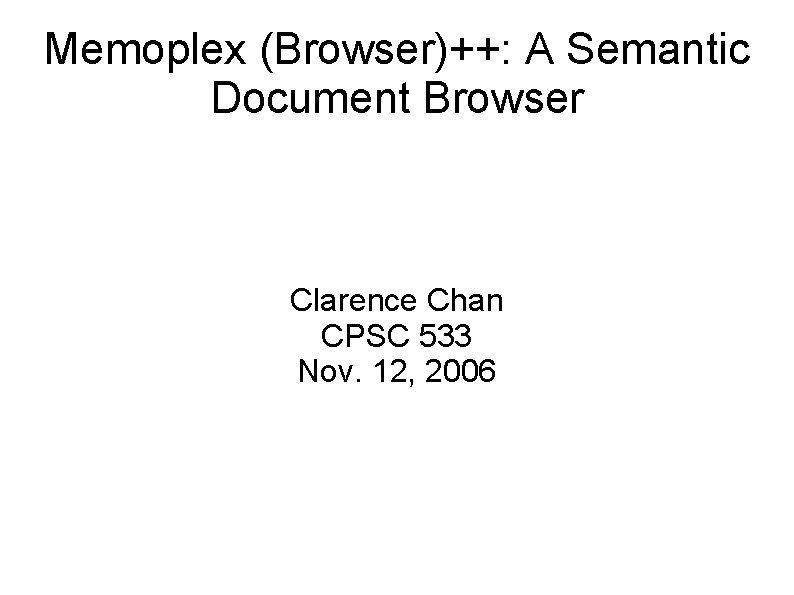 Memoplex Browser A Semantic Document Browser Clarence Chan