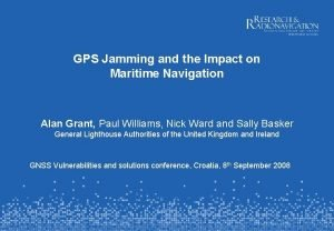 GPS Jamming and the Impact on Maritime Navigation