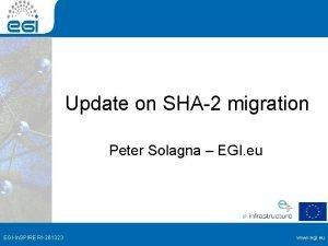 Update on SHA2 migration Peter Solagna EGI eu