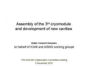 Assembly of the 3 rd cryomodule and development