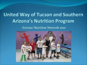United Way of Tucson and Southern Arizonas Nutrition