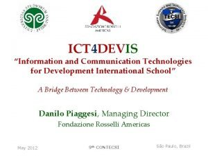 ICT 4 DEVIS Information and Communication Technologies for