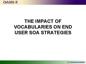 THE IMPACT OF VOCABULARIES ON END USER SOA