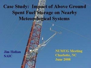 Case Study Impact of Above Ground Spent Fuel