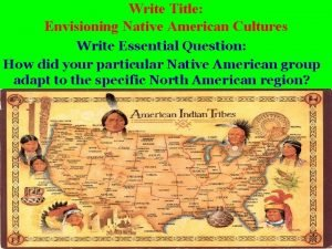 Write Title Envisioning Native American Cultures Write Essential
