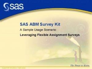 SAS ABM Survey Kit A Sample Usage Scenario