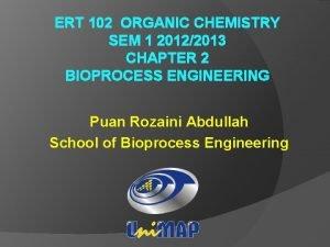 ERT 102 ORGANIC CHEMISTRY SEM 1 20122013 CHAPTER