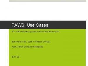 PAWS Use Cases ID draftietfpawsproblemstmtusecasesrqmts Basavaraj Patil Scott