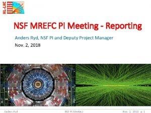 NSF MREFC PI Meeting Reporting Anders Ryd NSF