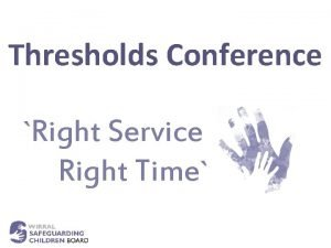 Thresholds Conference Right Service Right Time What are